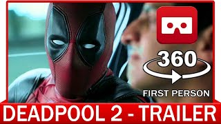 360° VR VIDEO - DEADPOOL 2 | The Trailer (2018) - VIRTUAL REALITY 3D