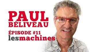 Épisode 11 - Paul Béliveau