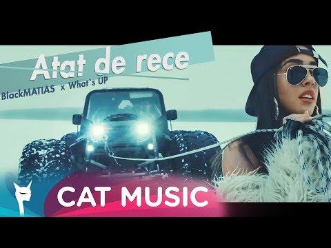 Black Matias feat. What s UP – Atat de rece Video
