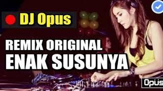 Gambar cover DJ ENAK SUSUNYA MAMA REMIX DJ OPUS