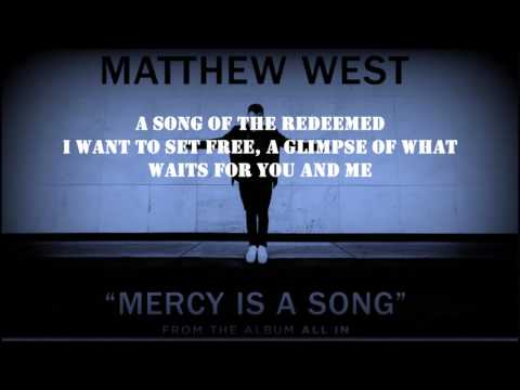 Matthew West - Mercy Is A Song [lyrics]