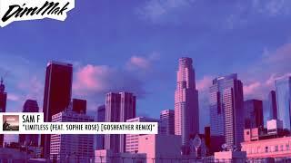 Sam F   Limitless (feat. Sophie Rose) [Goshfather Remix] | Dim Mak Records