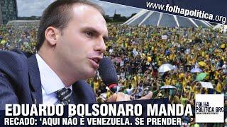 Eduardo Bolsonaro manda duro recado em manifestação