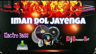 Iman Dol Jayenge song lyrics Remix - YouTube