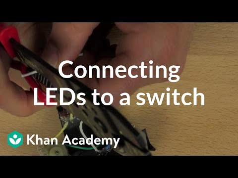 Connect the LEDs to an on/off switch (video) Khan Academy