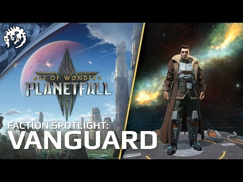 Age of Wonders: Planetfall - Faction Spotlight: Vanguard thumbnail