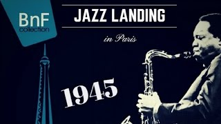 1945 - Jazz Landing in Paris