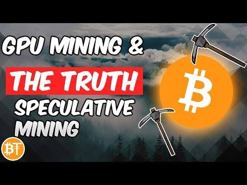 The HARSH Truth About GPU/CPU Speculative Mining in 2019...