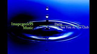 Darin - See You At The Club
