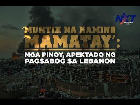 [ABS-CBN]  'Muntik na kaming mamatay': Mga Pinoy, apektado ng pagsabog sa Lebanon | NXT