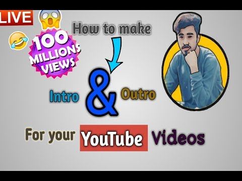How to create intro and outro for your youtube videos | Intro and outro | intro outro for youtube
