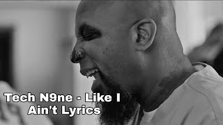 Tech N9ne   Like I Ain't (Correct Lyrics)