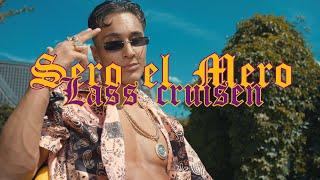Musik-Video-Miniaturansicht zu Lass cruisen Songtext von Sero El Mero