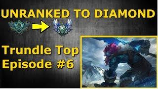 Unranked to Diamond - Trundle Top Season 6 - Episode #6