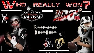 Who Rigged Super Bowl 53? Vegas? NFL? Nobody? / Basement Butthurt Ep.4