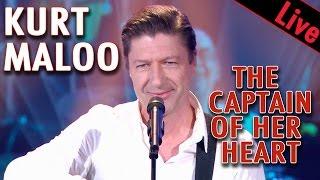 Kurt Maloo - The Captain Of Her Heart / Live dans les années bonheur