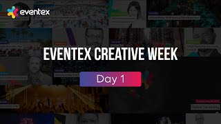 Eventex Creative Week 2019 - Day 1