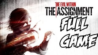 The Evil Within The  Assignment Walkthrough Part 1 Full Gameplay DLC Let's Play Review 1080p HD