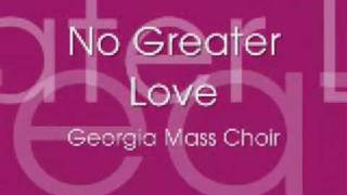 GWMA Mass Choir - No Greater Love MP3