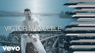 Quiero Tiempo (Audio) - Victor Manuelle feat. Juan Luis Guerra (Video)