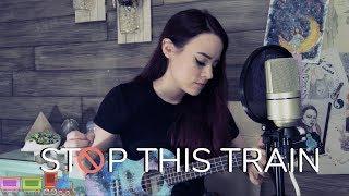Stop This Train - John Mayer (Kelaska Ukulele Cover)