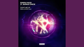 Light Me Up (feat. BONUS check) (Semi Acoustic Mix)
