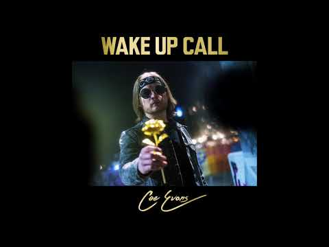 Coe Evans - Wake Up Call (Official Audio)