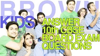 BROWN KIDS answer questions + 10th CBSE BOARD EXAM QUESTIONS! (18+ Only)