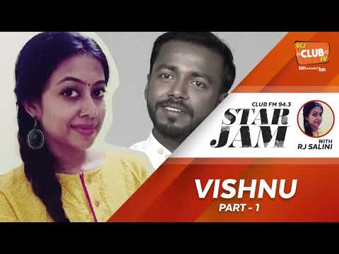 Vishnu(Part 1) - Star Jam with RJ Salini - CLUB FM 94.3