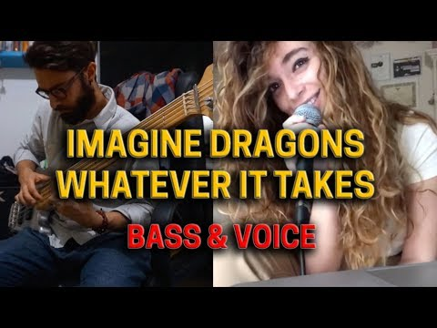 BASS & VOICE // Imagine Dragons - Whatever It Takes