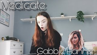 Reacting to Medicate by Gabbie Hanna || I cried