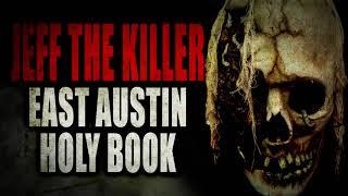 """Jeff the Killer: East Austin Holy Book""   Creepypasta Storytime"