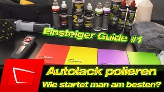 Einsteiger Guide Auto polieren Welche(s) Politur und Polierpad nutzen? Wie mit polieren beginnen? #1