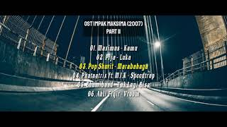 OST Impak Maksima (2007)   Part 2