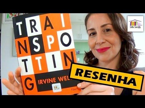 LidoLendo - Trainspotting - Irvine Welsh - RESENHA