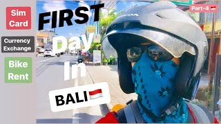 FIRST DAY IN BALI - Sim card, Currency exchange, Bike rent | You need Must