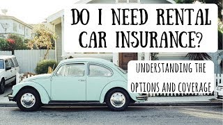 Car Rental Insurance   How to Determine Whether You Need the Extra Insurance