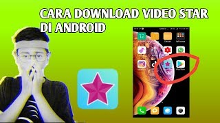 Cara download video star di android