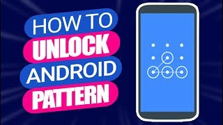How to Unlock Android Phone Pattern 2021 | Android Pattern Unlock