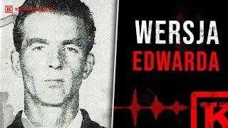 Edward nie mówi całej prawdy   ŚLEDZTWA PRL