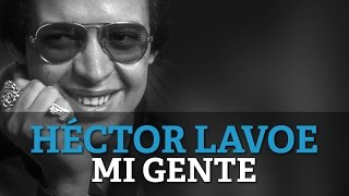 Mi Gente (Audio) - Hector Lavoe  (Video)