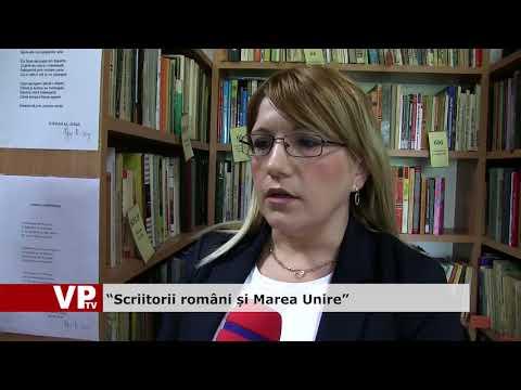 """""""Scriitori români și Marea Unire"""""""