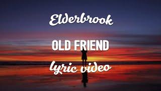 Elderbrook   Old Friend (Lyrics)