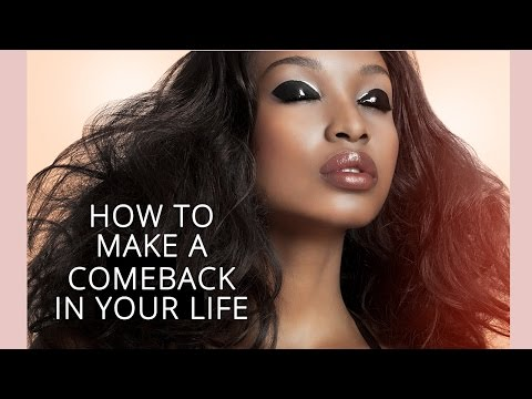Starting Over! How to Make a Comeback in Life