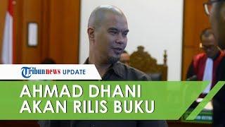 Bebas Sebentar Lagi, Ahmad Dhani akan Rilis Buku Ini yang Ditulis selama di Penjara