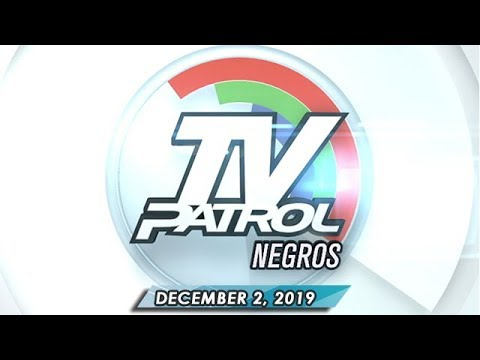 [ABS-CBN]  TV Patrol Negros – December 2, 2019