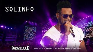 PARANGOLÉ | SOLINHO   DVD SOLTA O PARANGO