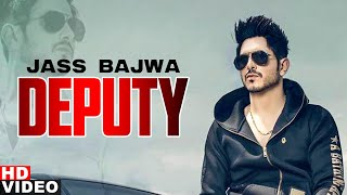 Deputy (Full Video) | Jass Bajwa | Gupz Sehra | Latest Punjabi Song 2018 | Speed Records