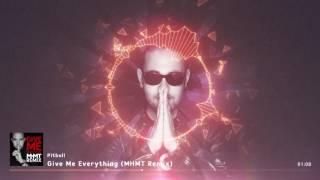 Pitbull X MHMT   Give Me Everything (feat. Ne Yo, Afrojack & Nayer) [MHMT Remix] *FREE DOWNLOAD*