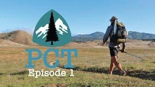 PCT 2018 Thru-Hike: Episode 1